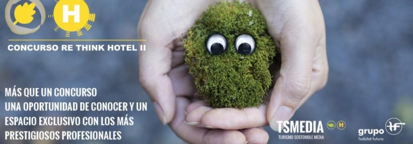 Se convoca la 2ª edición de Re Think Hotel, el concurso que promueve la sostenibilidad de los hoteles españoles